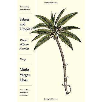 Sabers and Utopias - Visions of Latin America - Essays by Mario Vargas