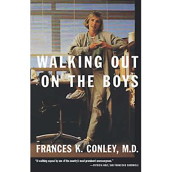 WALKING OUT ON THE BOYS PB by Frances Conley - 9780374525958 Book