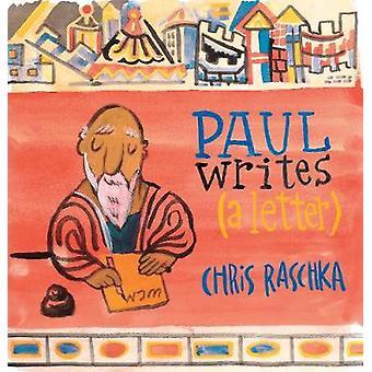 Paul Writes (A Letter) by Paul Writes (A Letter) - 9780802854940 Book