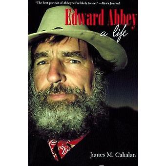 Edward Abbey - A Life by James M. Cahalan - 9780816522675 Book