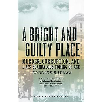 A Bright and Guilty Place - Murder - Corruption - and L.A.'s Scandalou
