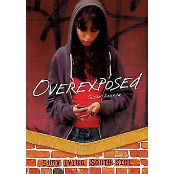 Overexposed by Susan J Korman - 9781467707060 Book