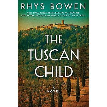 The Tuscan Child by Rhys Bowen - 9781503951822 Book