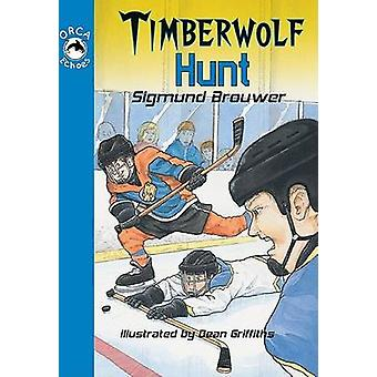 Timberwolf Hunt by Sigmund Brouwer - Dean Griffiths - 9781551437262 B