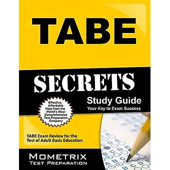 Tabe Secrets Study Guide - Tabe Exam Review for the Test of Adult Basi