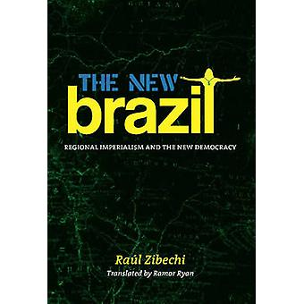 The New Brazil - Regional Imperialism and the New Democracy by Raul Zi