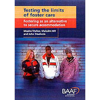 Testing the Limits of Foster Care - Fostering as an Alternative to Sec