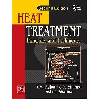 Heat Treatment - Principles And Techniques by Ashok Kumar Sharma - T.V