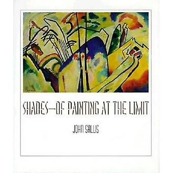 Shades-Of Painting at the Limit by John Sallis - 9780253027146 Book
