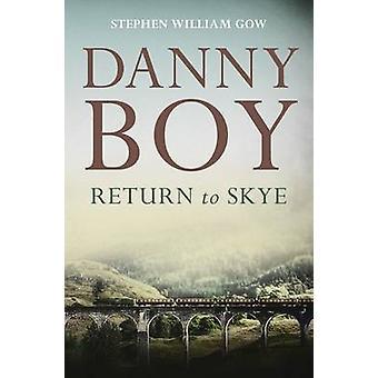 Danny Boy - Return to Skye by Stephen Gow - 9789814302357 Book