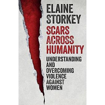 Arr over menneskeheten forstå og overvinne vold mot kvinner ved Storkey & Elaine