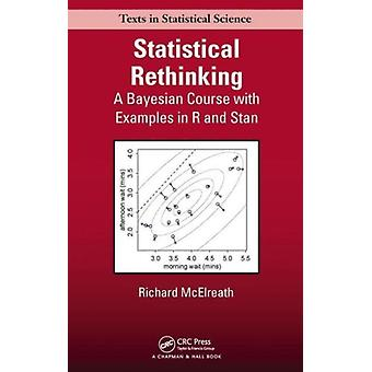 Statistical Rethinking: A Bayesian Course with Examples in R and Stan (Chapman & Hall/CRC Texts in Statistical Science) (Hardcover) by McElreath Richard