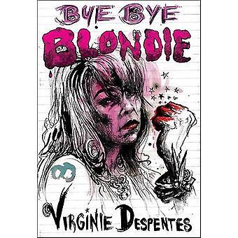 Bye Bye Blondie von Virginie Despentes