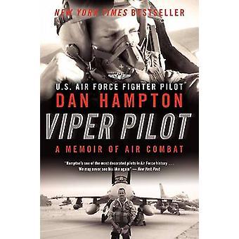 Viper Pilot - A Memoir of Air Combat by Dan Hampton - 9780062130341 Bo
