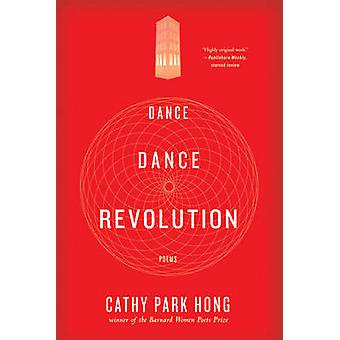 Dance Dance Revolution - Poems by Cathy Park Hong - 9780393333114 Book
