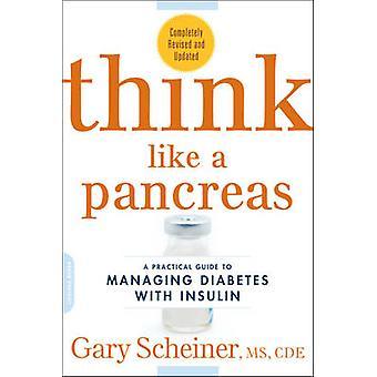 Denken Sie wie ein Pankreas - eine praktische Anleitung zum Umgang mit Diabetes mit In