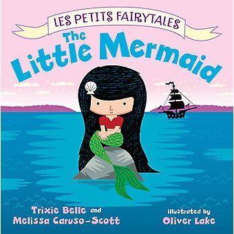 The Little Mermaid by Trixie Belle - Melissa Caruso-Scott - Oliver La