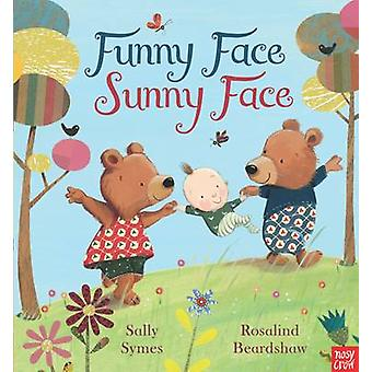 Funny Face - Sunny Face by Sally Symes - Rosalind Beardshaw - 9780857