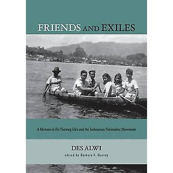 Friends and Exiles - A Memoir of the Nutmeg Isles and the Indonesian N