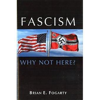 Fascism - Why Not Here? by Fascism - Why Not Here? - 9781612347110 Book