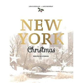 New York Christmas - Recipes and Stories by Lisa Nieschlag - 978176063