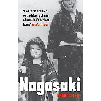 Nagasaki - The Massacre of the Innocent and the Unknowing by Craig Col