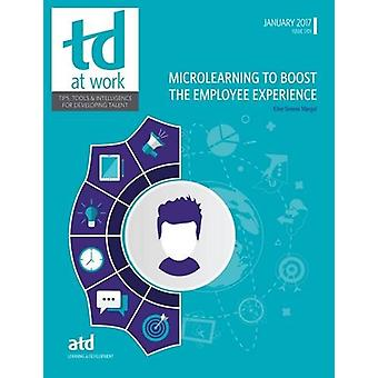 Microlearning to Boost the Employee Experience by Elise Greene Margol