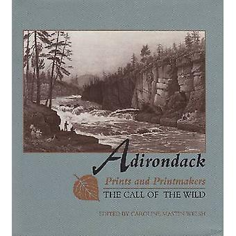 Adirondack Prints and Printmakers - The Call of the Wild by Caroline M