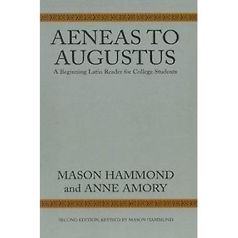 Aeneas to Augustus - A Beginning Latin Reader for College Students (2n