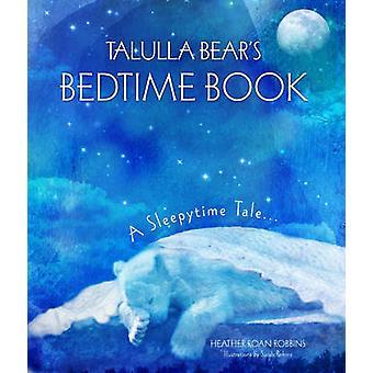 Bedtime livre de l'ours Talulla - un conte de Sleepytime par Heather Roan Robbin