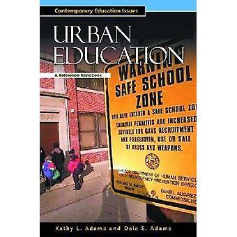 Urban Education - ein Referenz-Handbuch von Dale E. Adams - Kathy L. Ada