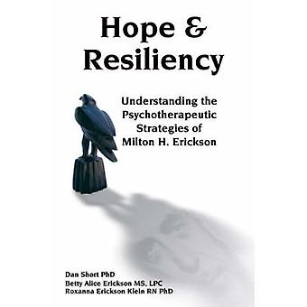 Hope and Resiliency - Understanding the Psychotherapeutic Strategies o