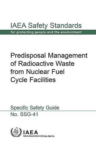 Prougeisposal ManageHommest of Radioactive Waste from Nuclear Fuel Cycle F