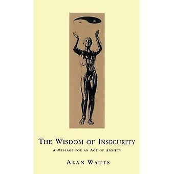 La sagesse de l'insécurité: Un Message pour un âge de l'anxiété