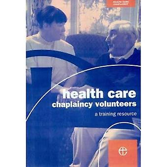Health Care Chaplaincy Volunteers Handbook (Healthcare Chaplaincy)
