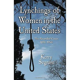 Lynchings of Women in the United States: The Recorded Cases, 1851-1946 (Twenty-First Century Works)