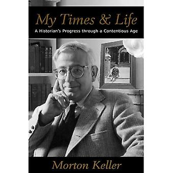 My Times & Life: A Historian's Progress Through a Contentious Age (Hoover Institution Press Publication)