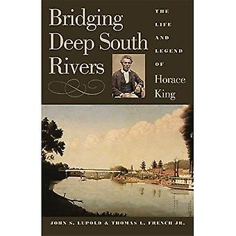 Pontage Deep South Rivers : The Life and Legend of Horace King