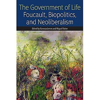 The Government of Life: Foucault, Biopolitics, and Neoliberalism (Forms of Living (Fup))
