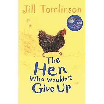 La poule qui ne serait pas abandonner (contes animaux préférés de Jill Tomlinson)