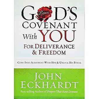 Guds förbund med dig för befrielse och frihet: komma in i avtalet med honom och låsa upp sin makt