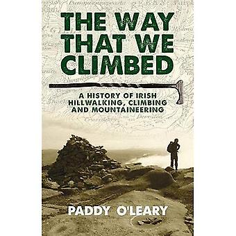 The Way That We Climbed - A History of Irish Hillwalking, Climbing and Mountaineering