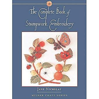 Complete Book of Stumpwork Embroidery (Milner Craft)