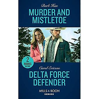 Murder And Mistletoe: Murder and Mistletoe (Crisis: Cattle Barge) / Delta Force Defender (Red, White and Built: Pumped Up) (Mills & Boon Heroes) (Crisis: Cattle Barge) (Crisis: Cattle Barge)