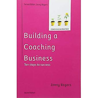 Building a Coaching Business: Ten steps to success