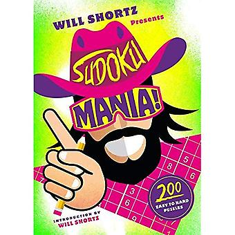 Will Shortz Presents Sudoku� Mania!: 200 Challenging Puzzles