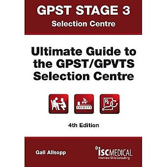 GPST Stage 3 - Ultimate Guide to the GPST / GPVTS Selection Centre