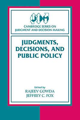 Judgments Decisions and Public Policy by Rajeev Gowda & M. V.