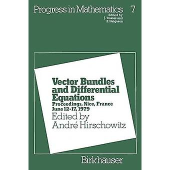Vector Bundles and Differential Equations  Proceedings Nice France June 1217 1979 by Hirschowitz & Andr