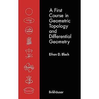 Un premier parcours en topologie géométrique et géométrie différentielle par D. Bloch & Ethan